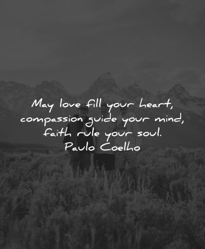 compassion quotes love fill heart guide mind faith rule soul paulo coelho wisdom