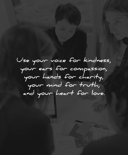 compassion quotes voice kindness your ears hands charity wisdom