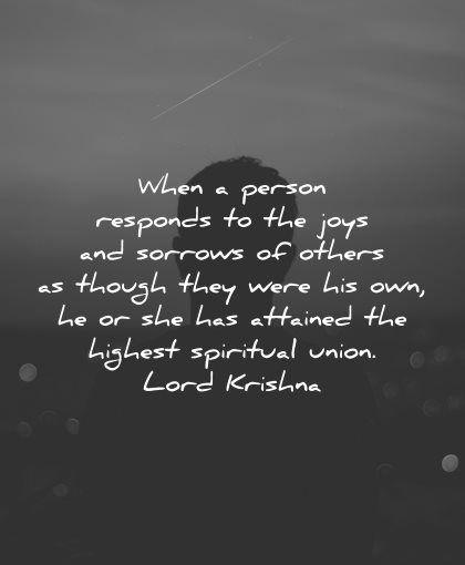 compassion quotes when person responds joys sorrows others lord krishna wisdom