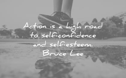 confidence quotes action high road self esteem bruce lee wisdom
