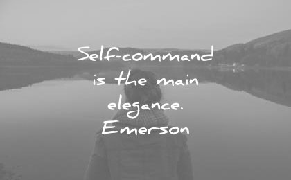 confidence quotes self command the main elegance ralph waldo emerson wisdom