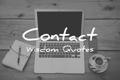 contact wisdom quotes
