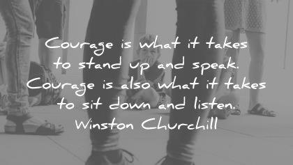 courage quotes what takes stand speak also sit down listen winston churchill wisdom