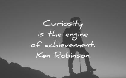 curiosity quotes engine achievement ken robinson wisdom
