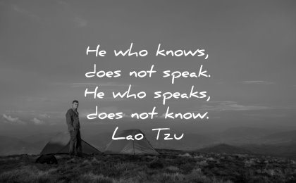 deep quotes who knows does not speak lao tzu wisdom man nature