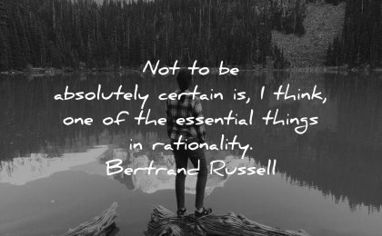 deep quotes not absolutely certain think essential things rationality bertrand russell wisdom woman lake nature