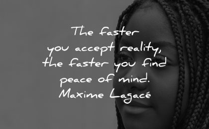 depression quotes faster you accept reality find peace mind maxime lagace wisdom woman face