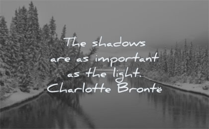 depression quotes shadows important light charlotte bronte wisdom water trees winter