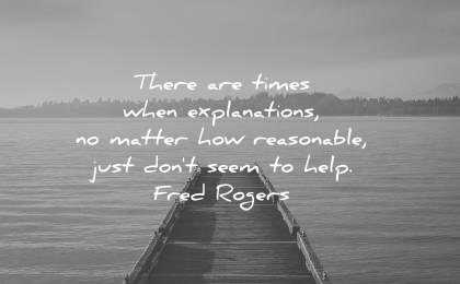 depression quotes there times when explanations matter how reasonable just dont seem help fred rogers wisdom