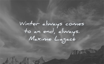 depression quotes winter always comes end maxime lagace wisdom sky clouds mountains