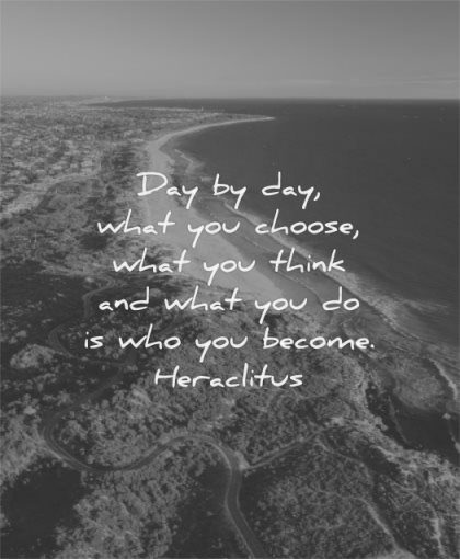 discipline quotes day what you choose think who become heraclitus wisdom beach nature sea