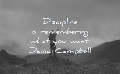 discipline quotes remembering what you want david campbell wisdom nature