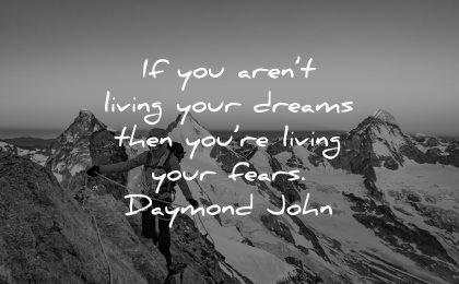 dream quotes arent living dreams fears daymond john wisdom mountains snow winter