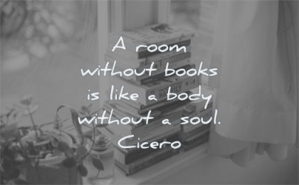 education quotes room without books like body soul cicero wisdom