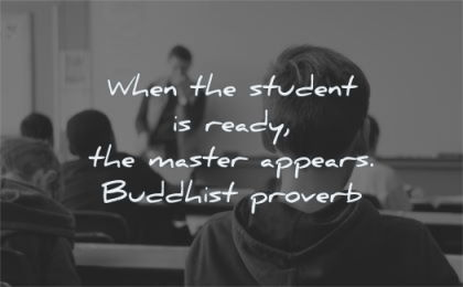 education quotes when student ready master appears buddhist proverb wisdom