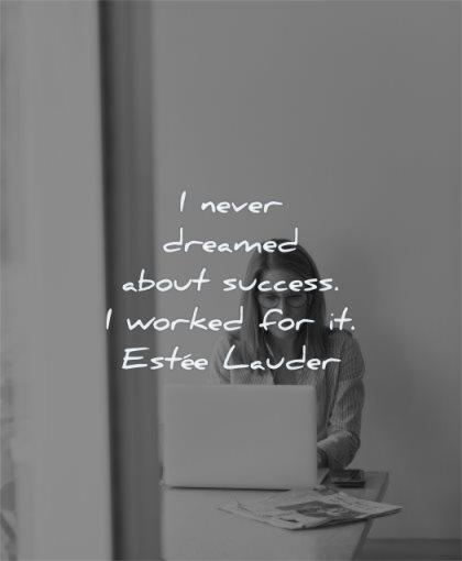 entrepreneur quotes never dreamed success worked estee lauder wisdom woman laptop