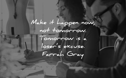 entrepreneur quotes make happen now tomorrow losers excuse farrah gray people working