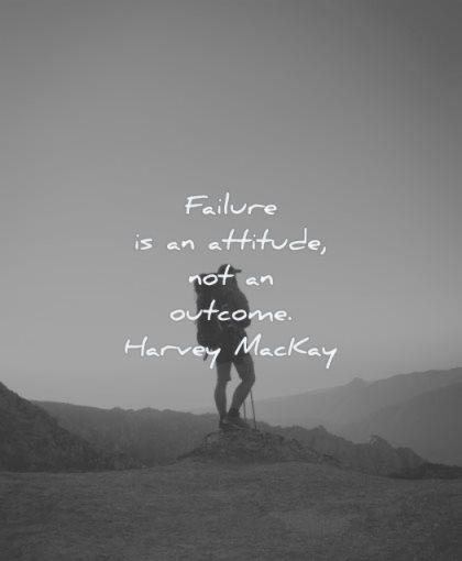 failure quotes attitude outcome harvey mackay wisdom man standing