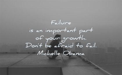 failure quotes important part growth dont afraid fail michelle obama wisdom woman sitting
