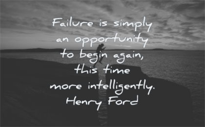 failure quotes simply opportunity begin again more intelligently henry ford wisdom man water rocks jump
