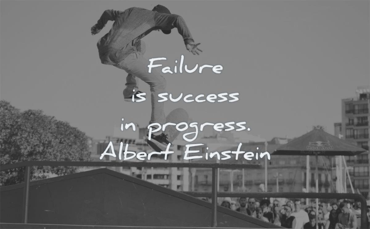 failure quotes success progress albert einstein wisdom man skateboard