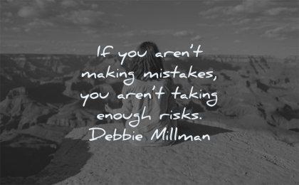 failure quotes arent making mistakes taking enough risks debbie millman wisdom