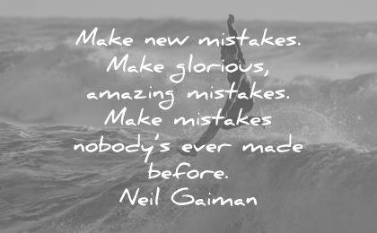 failure quotes make new make glorious amazing nobodys ever made before neil gaimen wisdom