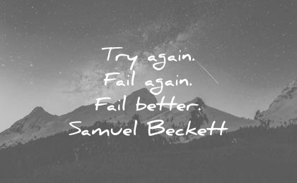 failure quotes try again fail better samuel beckett wisdom