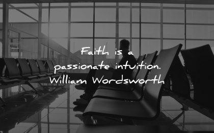 faith quotes passionate intuition william wordsworth wisdom man waiting airport