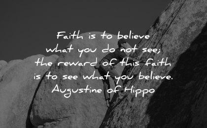 faith quotes believe reward augustine of hippo wisdom man climbing