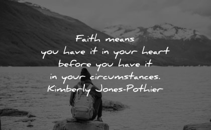 faith quotes means have your heart before circumstances kimberly jones pothier wisdom woman sitting