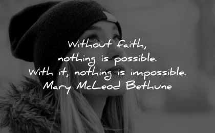 faith quotes without nothing possible with impossible mary mcleod bethune wisdom woman