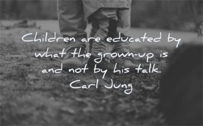 family quotes children educated what grown up not his talk carl jung wisdom feet father son