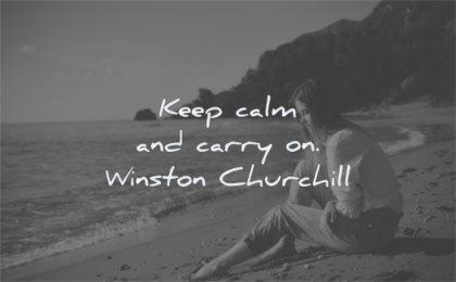 famous quotes keep calm carry on winston churchill wisdom woman beach
