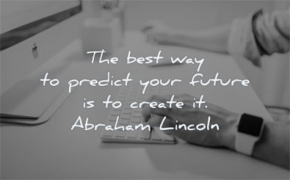 famous quotes best way predict your future create abraham lincoln wisdom man desktop mac