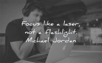 focus quotes like laser not flashlight michale jordan wisdom man laptop