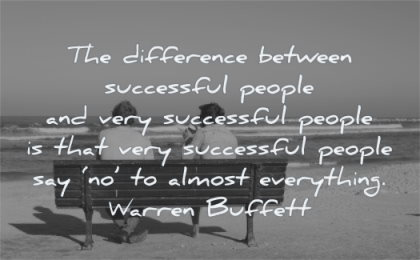 focus quotes difference between successful people very that say almost everything warren buffett wisdom friends sitting bench