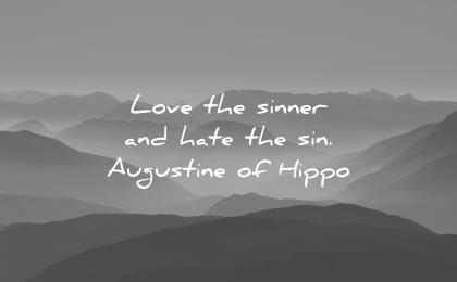 forgiveness quotes love the sinner hate sin augustine hippo wisdom