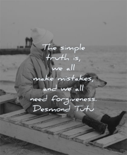 forgiveness quotes simple truth we all make mistakes need desmond tutu wisdom woman sitting dog dock water sea
