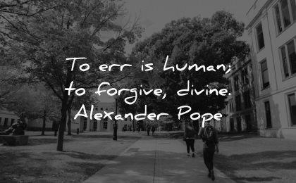 forgiveness quotes err human forgive divine alexander pope wisdom