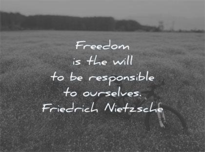 freedom quotes will responsible ourselves friedrich nietzsche wisdom bike fields