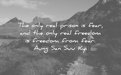 freedom quotes the only real prison fear freedom from aung san suu kyi wisdom