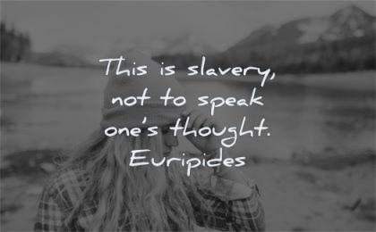 freedom quotes slavery speak ones thought euripides wisdom woman