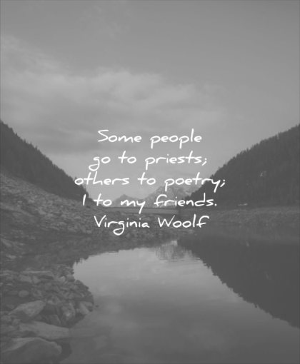 friendship quotes some people priests others peotry friends virginia wolfe wisdom lake mountain landscape nature