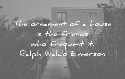 friendship quotes ornament house friends who frequent ralph waldo emerson wisdom