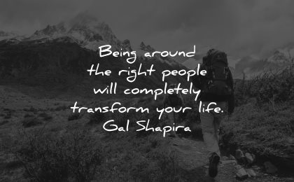gal shapira quotes being around right people wisdom