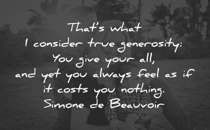 generosity quotes consider always feel costs nothing simone beauvoir wisdom