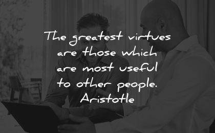 generosity quotes greatest virtue those which useful other people aristotle wisdom