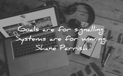 goals quotes signalling systems winning shane parrish wisdom
