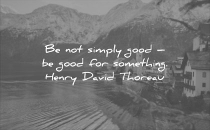good quotes simply something henry david thoreau wisdom